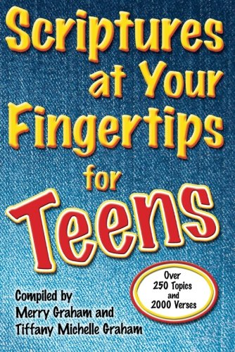 Scriptures at Your Fingertips for Teens: Over 250 Topics and 2000 - Co Buy And Online Tiffany