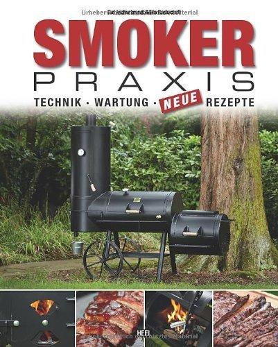 Smoker Praxis, Hardcover 160 Seiten von Ted Aschenbrandt u. Rudolf Jäger Smoker Praxis Joes