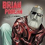 Ep. 3: Criminally Posehn | Brian Posehn