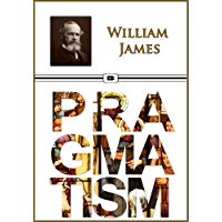 Pragmatism - A New Name for Some Old Ways of Thinking (Annotated)