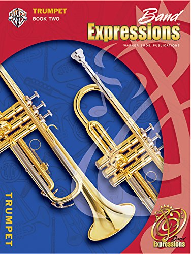Band Expressions: Trumpet, Book 2, Student Edition (Expressions Music (Band Expressions Book)
