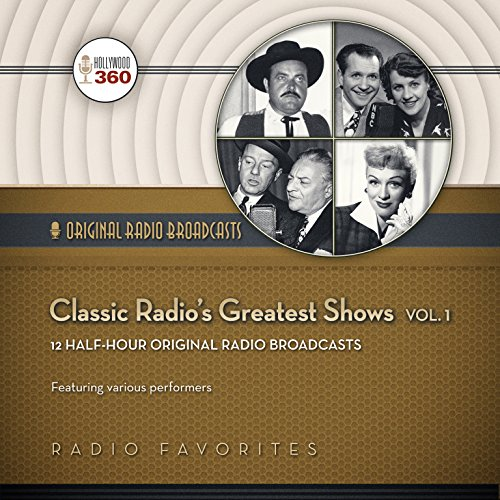 Classic Radio's Greatest Shows, Volume 1 (Hollywood 360 - Classic Radio Collection)(Audio Theater)(LIBRARY EDITION)