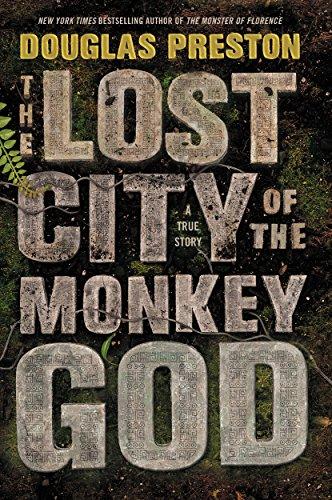 The lost city of the monkey god a true story ebook douglas the lost city of the monkey god a true story by preston douglas fandeluxe Document