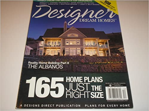 DESIGNER DREAM HOMES MAGAZINE (165 HOME PLANS JUST THE RIGHT SIZE ...