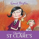 Claudine at St Clare's: St Clare's, Book 7 Audiobook by Enid Blyton Narrated by Nicky Diss