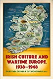 Irish Culture and Wartime Europe, 1938-48, Depner, Dorothea and Woodward, Guy, 1846825628