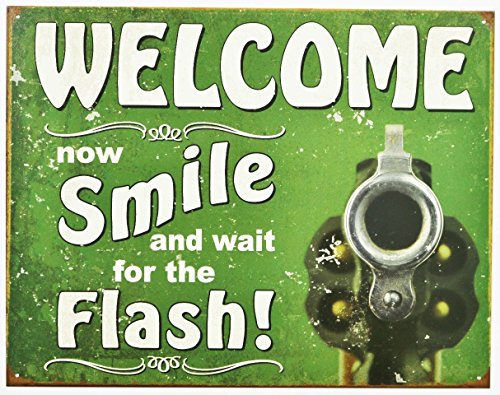 Welcome Smile Wait For The Flash Muzzle Gun Distressed Look Tin Collectible Sign Gift