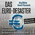 Das Euro-Desaster: Wie die deutsche Wirtschaftspolitik die Eurozone in den Abgrund treibt Hörbuch von Heiner Flassbeck, Jörg Bibow Gesprochen von: Armand Presser