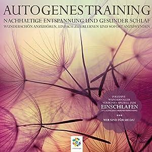 Autogenes Training: Nachhaltige Entspannung und gesunder Schlaf Audiobook