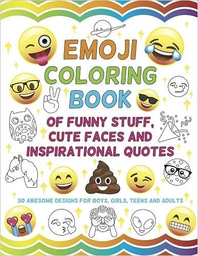 Amazon Com Emoji Coloring Book Of Funny Stuff Cute Faces And