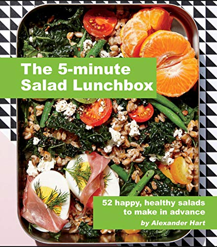 The 5 Minute Salad Lunchbox: 52 happy, healthy salads to make in advance by Alexander Hart