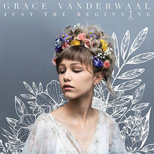 CD : GRACE VANDERWAAL - Just The Beginning (CD)