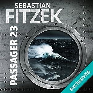 Passager 23 | Livre audio Auteur(s) : Sebastian Fitzek Narrateur(s) : Mathieu Buscatto