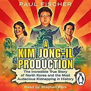 A Kim Jong-Il Production Hörbuch