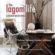 The Lagom Life: A Swedish way of living