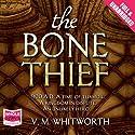 The Bone Thief Hörbuch von V. M. Whitworth Gesprochen von: Laurence Kennedy