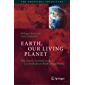 Earth, Our Living Planet: The Earth System and its Co-evolution With Organisms (The Frontiers Collection) (English…