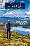 Denali National Park Alaska: Guide to Hiking, Photography and Camping by Ike Waits (2015-05-03)