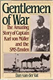 img - for Gentlemen of War: The Amazing Story of Commander Karl Von Muller and the S M S Emden book / textbook / text book