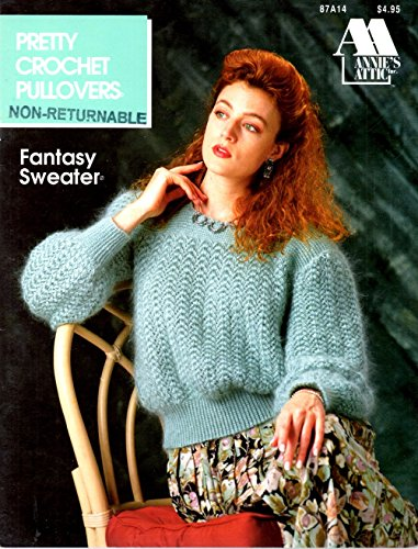Pretty Crochet Pullovers Fantasy Sweater and Dolman Pullover