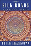 { The Silk Roads: A New History of the World } By Frankopan, Peter ( Author ) 02-2016 [ Hardcover ]