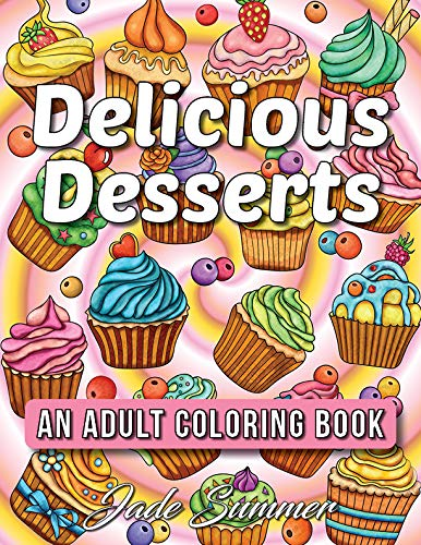 Pdf Crafts Delicious Desserts: An Adult Coloring Book with Beautiful Cakes, Sweet Candies, Heavenly Chocolates, Cute Cupcakes, Tasty Ice Creams, and Delightful Cookies