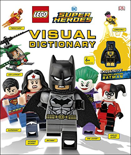 LEGO DC Super Heroes Visual Dictionary: With Exclusive Yellow Lantern Batman Minifigure