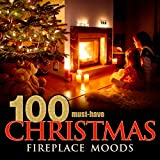 100 Must-Have Christmas Fireplace Moods Album Cover