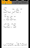 Super fast cars (English Edition)