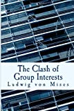 The Clash of Group Interests, Ludwig von Mises, 1479372986