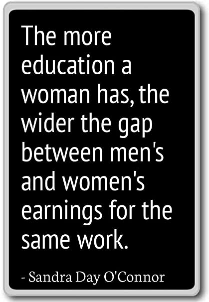 Amazon The More Education A Woman Has The Wid Sandra Day Gorgeous Sandra Day O Connor Quotes