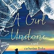A Girl Undone: A Novel | Catherine Linka