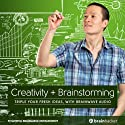 Creativity Plus Brainstorming Session: Triple Your Fresh Ideas, with Brainwave Audio Speech by Brain Hacker Narrated by Brain Hacker