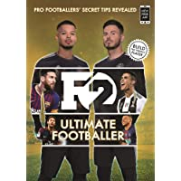 F2: Ultimate Footballer: The All New F2 Book! (Skills Book 4): How To Build The Perfect Player