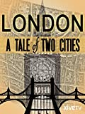 London: A Tale of Two Cities