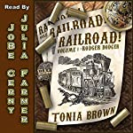 Railroad!: Volume 1: Rodger Dodger | Tonia Brown