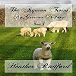 The Asquinn Twins: No Greener Pastures, Book 3   Heather Radford