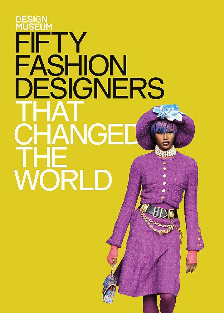 Design Museum Fifty Fashion Designers That Changed The World The Design Museum Cochrane Lauren 9781840916812 Amazon Com Books