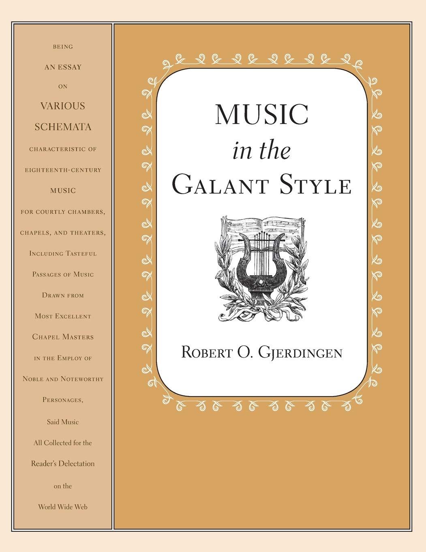 Music in the Galant Style: Gjerdingen, Robert: 9780190095819: Amazon.com:  Books