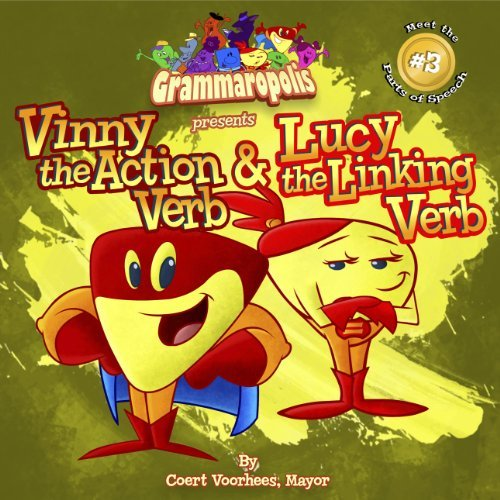 Vinny the Action Verb & Lucy the Linking Verb (Meet the Parts of Speech, 3)