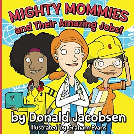Mighty Mommies and Their Amazing Jobs