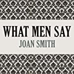 What Men Say | Joan Smith