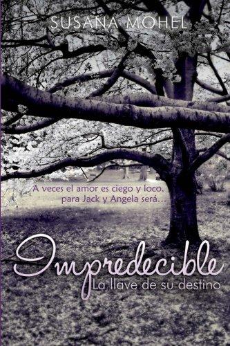 Impredecible: La llave de su destino (Volume 3) (Spanish Edition) pdf