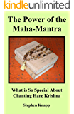 The Power of the Maha-Mantra: What is so Special About Chanting Hare Krishna
