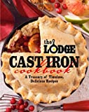 The Lodge Cast Iron Cookbook, The Lodge Company, 0848734343