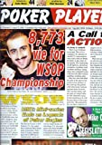 Poker Player Newspaper Vol. 10 No. 4/August 21, 2006 (8,773 vie for WSOP Championship/A Call To Action by the Editor -Sludikoff)