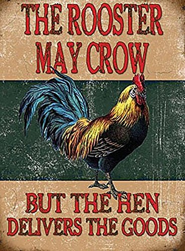 "The Rooster May Crow But The Hen Delivers.. small size metal sign 8"" x 6"" (og 2015)"