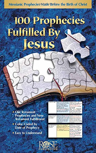 100 Prophecies Fulfilled By Jesus: Messianic Prophecies Made Before the Birth of Christ (Birth Of Jesus In The Old Testament)
