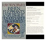 img - for When Elephants Last in the Dooryard Bloomed: Celebrations for almost any day in the year by Ray Bradbury (1973-10-12) book / textbook / text book
