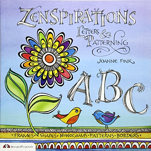 Zenspirations: Letters & Patterning (Design Originals) Add Interest and Texture to Journals, Drawings, Doodles, and Crafts with Beginner-Friendly Techniques for Frames, Flowers, Alphabets, and More